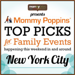 Mommy Poppins Picks for the November 2nd Weekend (NYC)